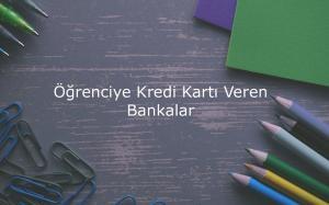 renciye Kredi Kartı Veren Bankalar 300x187 - Üniversite Öğrencilerine Kredi Kartı Veren Bankalar
