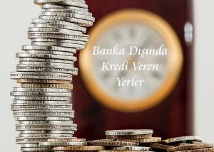 Banka Dışında Kredi Veren Yerler 300x214 - Kolay Kredi Veren Bankalar