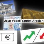 Uzun Vadeli Yatırım Araçları 150x150 - Canlı Altın Fiyatları : Kapalı Çarşı - Kuyumcu Anlık Fiyat