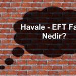 havale EFT ücretleri nedir 150x150 - Yurt Dışına Para Göndermenin 3 Kolay Yolu
