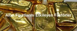 Altın Fiyatları Etkileyen Faktörler 310x124 - Altın Fiyatları Neden Düşer, Neden Yükselir?
