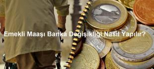Emekli Maaşı Banka Değişikliği Nasıl Yapılır 310x140 - Emekli Maaşı Banka Değişikliği Nasıl Yapılır?