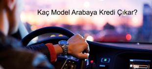 Kaç Model Arabaya Kredi Çıkar 310x140 - Kaç Model Arabaya Kredi Çıkar?