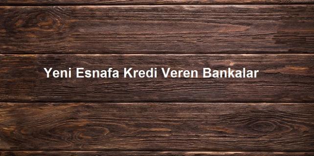 Yeni Esnafa Kredi Veren Bankalar 642x320 - Yeni Esnafa Kredi Veren Bankalar