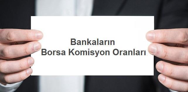 Bankaların Borsa Komisyon Oranları 642x315 - Bankaların Borsa Komisyon Oranları