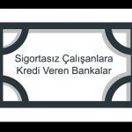 Sigortasız Çalışanlar Kredi Alabilir Mi 150x150 - İlk Defa Kullanacaklar İçin İhtiyaç Kredisi Rehberi