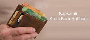 kapsamlı kredi kartı rehberi 310x140 - İlk Kez Kullanacaklar İçin Kapsamlı Kredi Kartı Rehberi