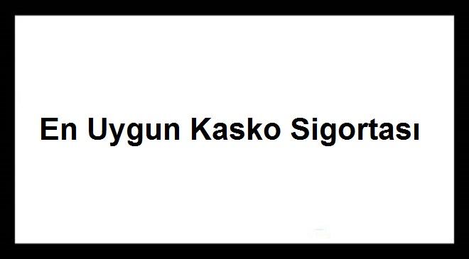 En Uygun Kasko Sigortası - Aracınıza En Uygun Kasko Teklifi Alma Yöntemleri