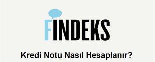 Findeks Kredi Notu Nasıl Hesaplanır 310x124 - Bireysel Kredi Notunu Belirleyen 5 Önemli Bileşen