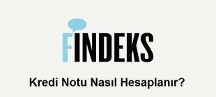 Findeks Kredi Notu Nasıl Hesaplanır 310x140 - Bireysel Kredi Notunu Belirleyen 5 Önemli Bileşen