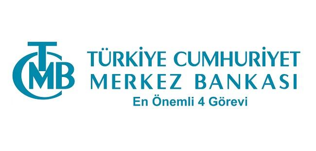 Merkez Bankası Görevleri - Merkez Bankası'nın En Önemli 4 Görevi