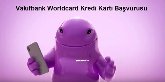 Vakıfbank Worldcard kredi kartı başvurusu 642x320 - Anında Vakıfbank Worldcard Kredi Kartı Başvurusu